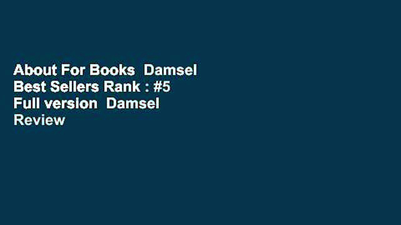 About For Books  Damsel  Best Sellers Rank : #5 Full version  Damsel  Review