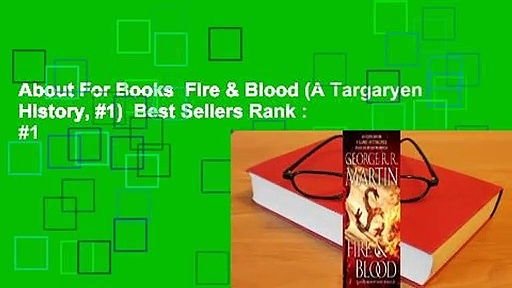 About For Books  Fire & Blood (A Targaryen History, #1)  Best Sellers Rank : #1