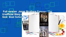 Full version  Jonas Brothers Forever: The Unofficial Story of Kevin, Joe & Nick  Best Sellers