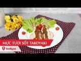 Hướng dẫn cách làm mực tươi sốt takoyaki - Grilled squid with takoyaki sauce với #Feedy