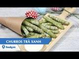 Hướng dẫn cách làm Bánh churros trà xanh - Matcha churros với #Feedy