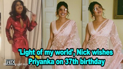 'Light of my world', Nick wishes Priyanka on 37th birthday