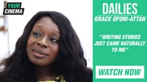 """""""Writing stories just came naturally to me"""" Grace Ofori-Attah #DAILIES"""