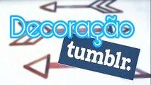 Como fazer decoração Tumblr - PASSO A PASSO