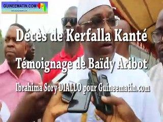 Décès de Kerfalla Kanté : le témoignage de Baïdy Aribot, vice-gouverneur de la BCRG