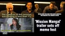 'Mission Mangal' trailer sets off meme fest