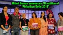 Milind Soman announces seventh edition of 'Pinkathon Delhi 2019'