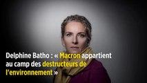 Delphine Batho : « Macron appartient au camp des destructeurs de l'environnement »
