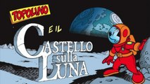 AstroTopo, Topolino vola sulla Luna per i 50 anni dello sbarco