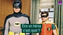 Être un héros c'est quoi ?