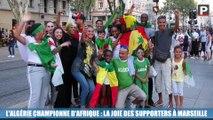 Marseille : les supporters algériens en liesse après la victoire de leur équipe en finale de la CAN