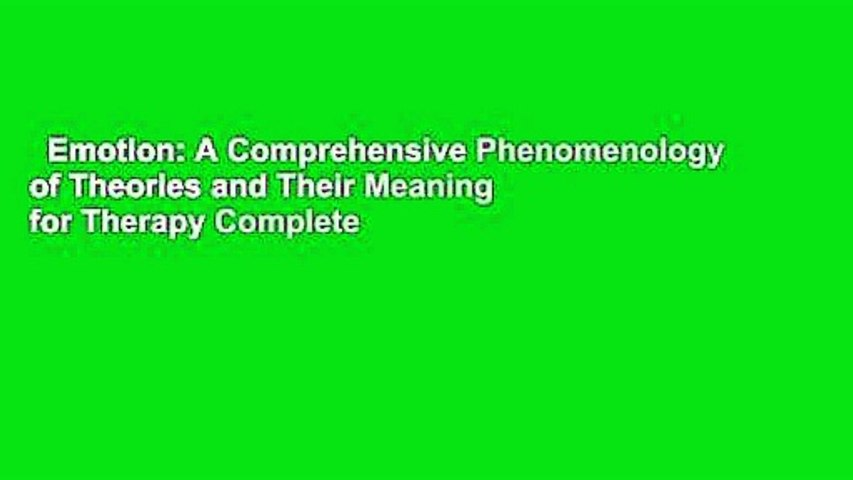 Emotion: A Comprehensive Phenomenology of Theories and Their Meaning for Therapy Complete