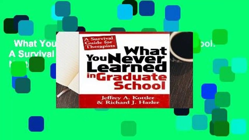 What You Never Learned in Graduate School: A Survival Guide for Therapists (A Norton