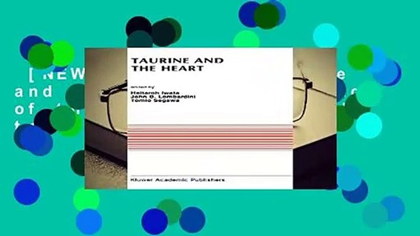 [NEW RELEASES]  Taurine and the Heart: Proceedings of the Symposium Annexed to the 10th Annual