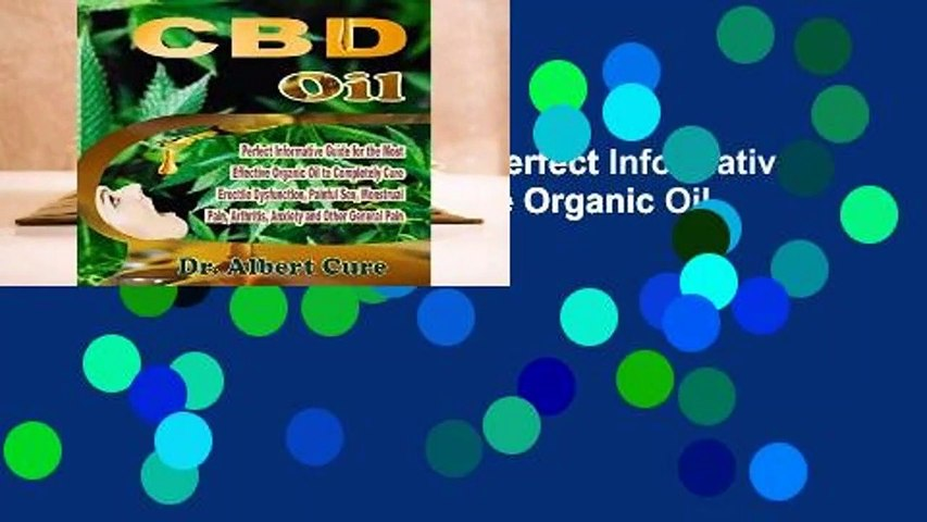 [BEST SELLING]  CBD Oil: Perfect Informative Guide For The Most Effective Organic Oil To