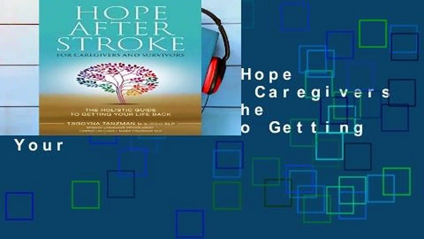 [MOST WISHED]  Hope After Stroke for Caregivers and Survivors: The Holistic Guide To Getting Your