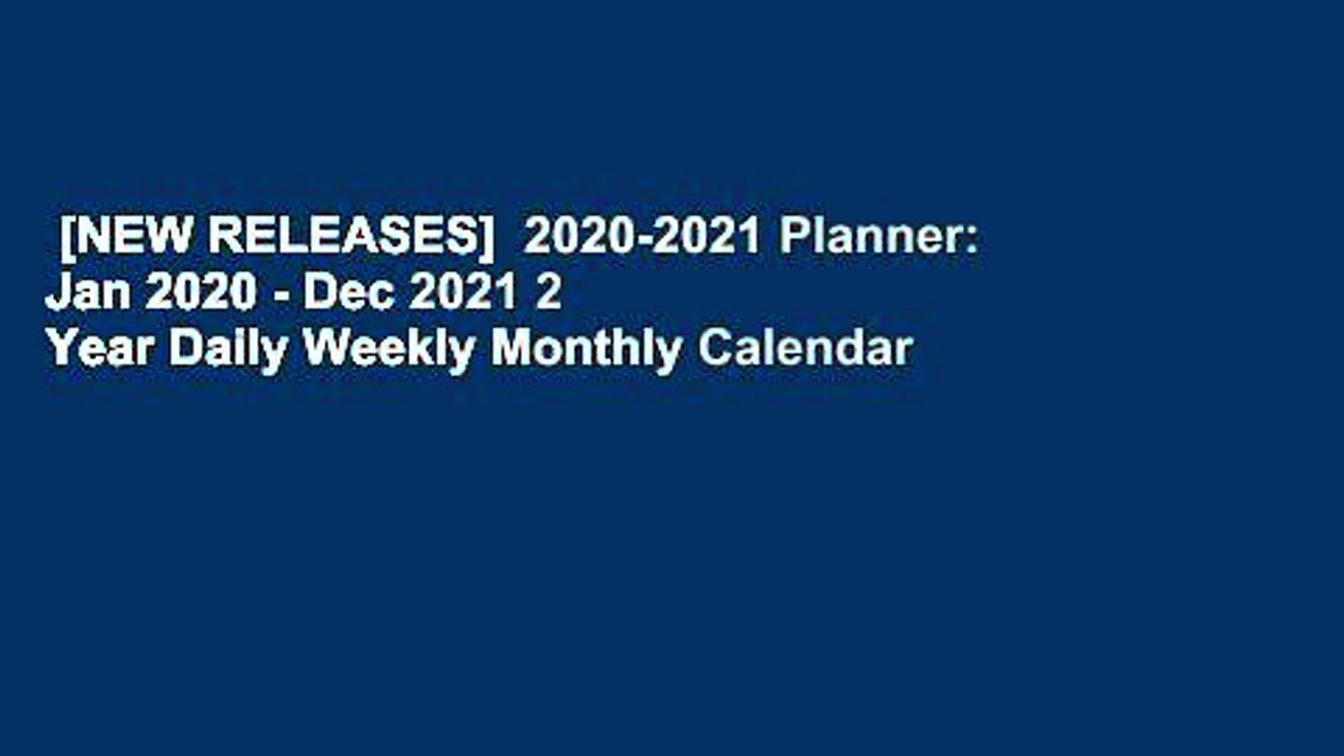 New Releases 2020.New Releases 2020 2021 Planner Jan 2020 Dec 2021 2 Year Daily Weekly Monthly Calendar