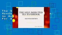 The Self-Directed IRA Handbook, Second Edition: An Authoritative Guide For Self Directed