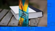 About For Books  Teen Yoga For Yoga Therapists: A Guide to Development, Mental Health and Working