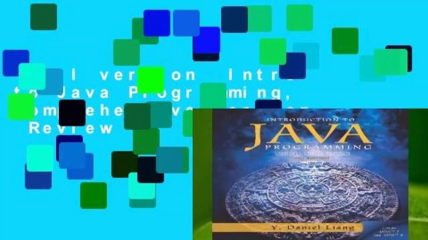 Full version  Intro to Java Programming, Comprehensive Version  Review