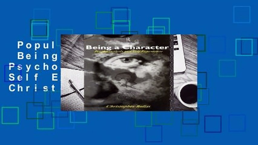 Popular to Favorit  Being a Character: Psychoanalysis and Self Experience by Christopher Bollas