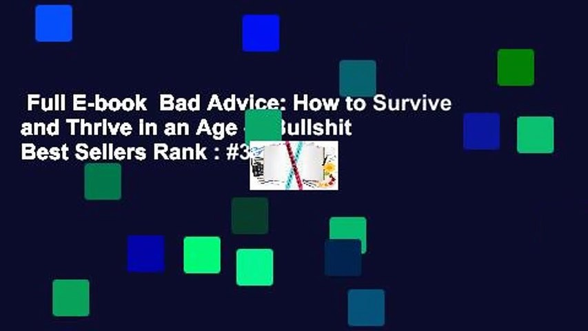 Full E-book  Bad Advice: How to Survive and Thrive in an Age of Bullshit  Best Sellers Rank : #3