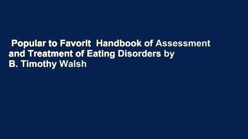 Popular to Favorit  Handbook of Assessment and Treatment of Eating Disorders by B. Timothy Walsh