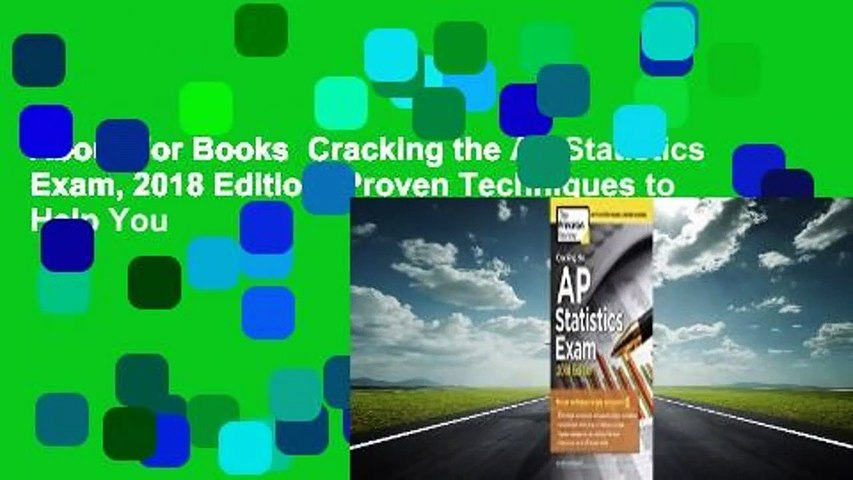 About For Books  Cracking the AP Statistics Exam, 2018 Edition: Proven Techniques to Help You