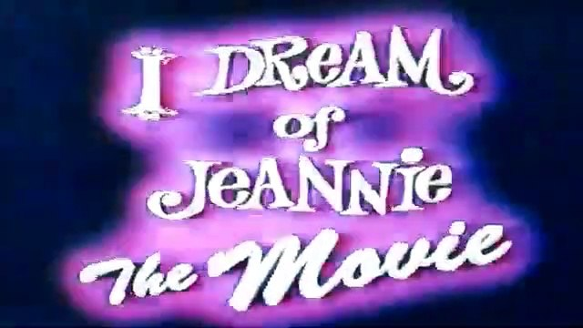 Nick at Nite Presents I Dream of Jeannie - The Movie