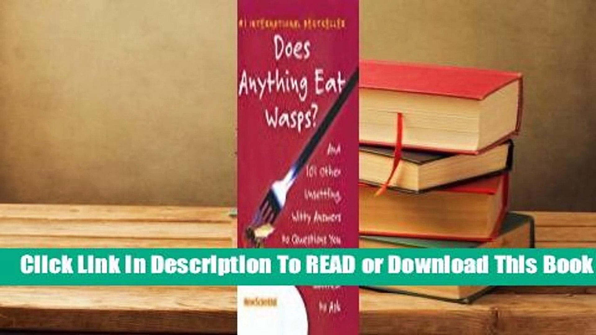 Online Does Anything Eat Wasps?: And 101 Other Unsettling, Witty Answers to Questions You Never