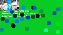 Ethical Leadership and Decision Making in Education: Applying Theoretical Perspectives to