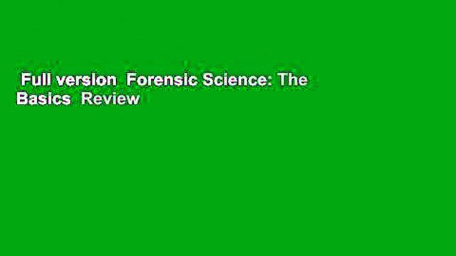 Full version  Forensic Science: The Basics  Review