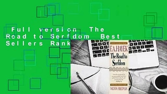 Full version  The Road to Serfdom  Best Sellers Rank : #3
