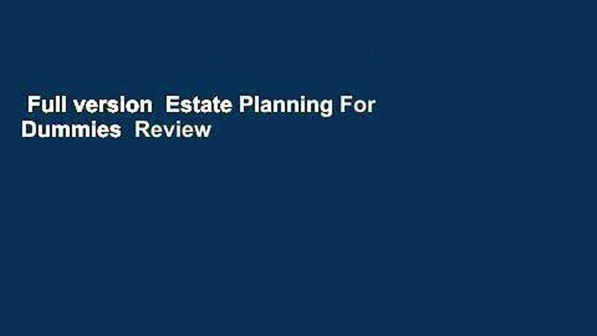 Full version  Estate Planning For Dummies  Review