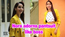 'Saki Saki' girl Nora Fatehi adorns pantsuit like boss
