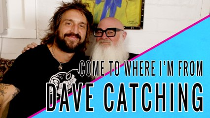 DAVE CATCHING: Come To Where I'm From Episode #14