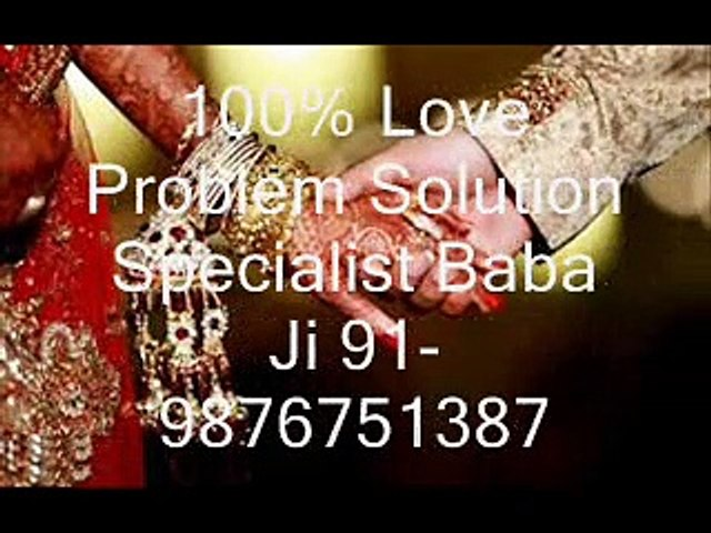 +91-9876751387 Love Problem SoluTion Specialist Baba Ji