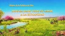 Himno cristiano 2019 | Dios ha dado todo Su amor a la humanidad