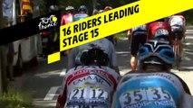 16 coureurs à l'avant / 16 riders in the leading group - Étape 15 / Stage 15 - Tour de France 2019