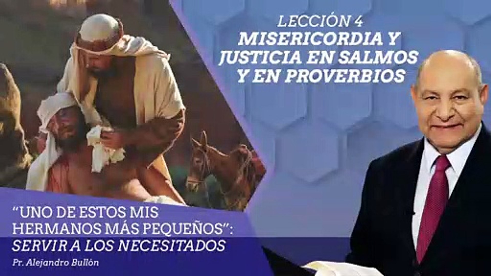 Lección 4: Misericordia y justicia en Salmos y en Proverbios - Ptr. Alejandro Bullón