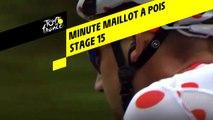 La minute Maillot à pois Leclerc - Étape 15 - Tour de France 2019