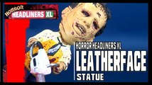 Equity Horror Headliners XL Texas Chainsaw Massacre Leatherface Statue Review