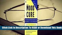 The Mood Cure: The 4-Step Program to Take Charge of Your Emotions--Today  Review
