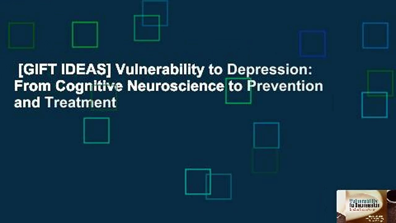 [GIFT IDEAS] Vulnerability to Depression: From Cognitive Neuroscience to Prevention and Treatment