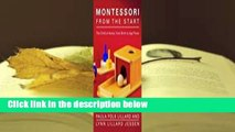 Full version  Montessori from the Start: The Child at Home, from Birth to Age Three  For Kindle