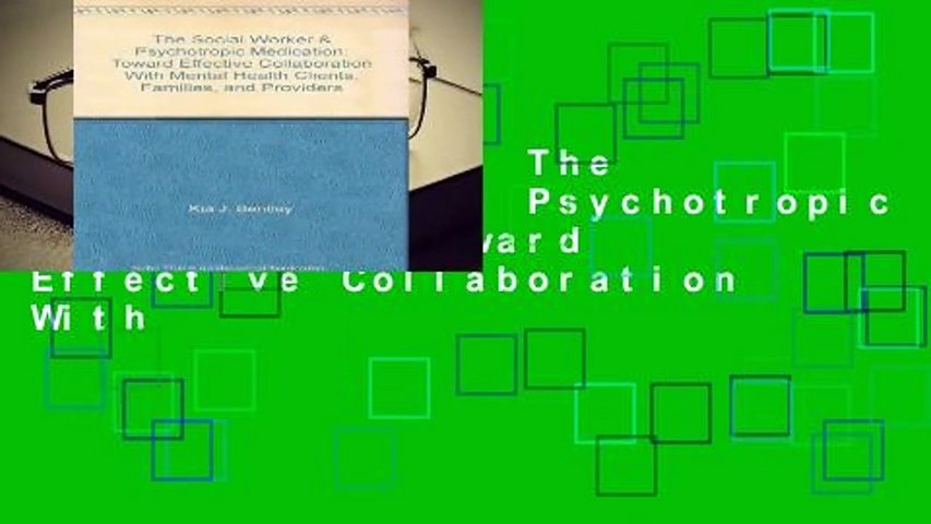 [BEST SELLING]  The Social Worker   Psychotropic Medication: Toward Effective Collaboration With