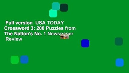 Full version  USA TODAY Crossword 3: 200 Puzzles from The Nation's No. 1 Newspaper  Review