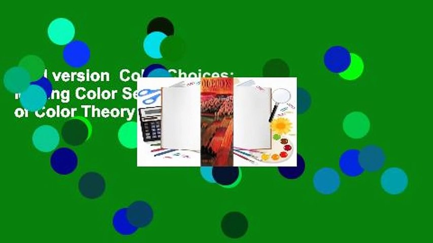 Full version  Color Choices: Making Color Sense Out of Color Theory  Review