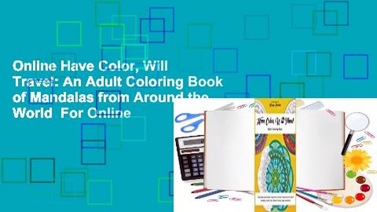 Online Have Color, Will Travel: An Adult Coloring Book of Mandalas from Around the World  For Online
