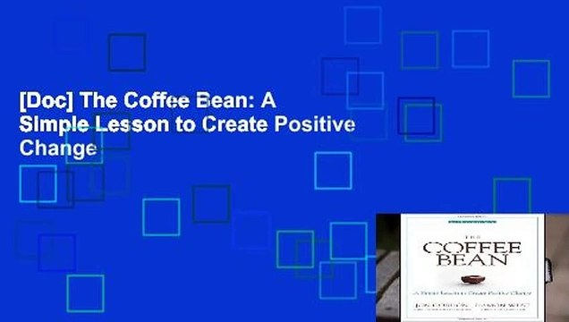 [Doc] The Coffee Bean: A Simple Lesson to Create Positive Change
